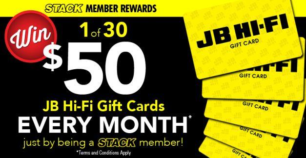 STACK member reward – win one of THIRTY $50 JB Hi-Fi gift cards!