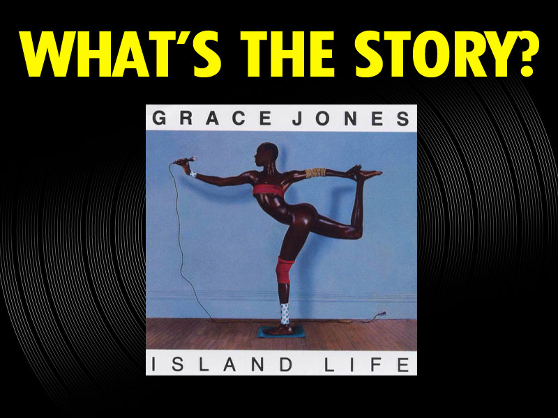 What's The Story?: Grace Jones, 'Island Life' (1985)