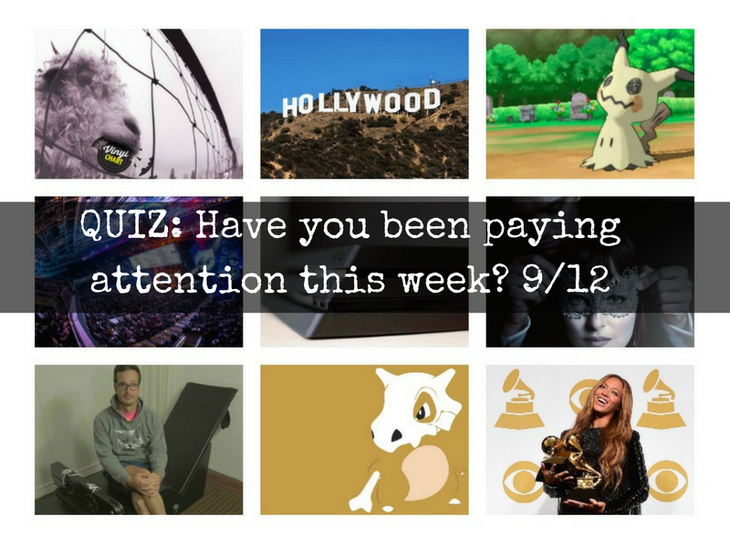 QUIZ: Have you been paying attention this week? 9/12