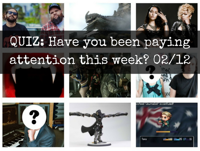 QUIZ: Have you been paying attention this week? 02/12
