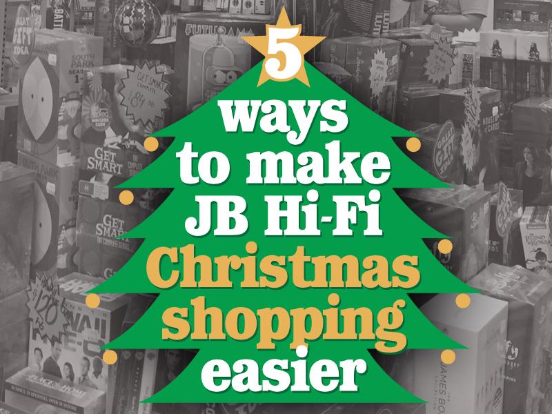 5 ways to make JB Hi-Fi Christmas shopping easier