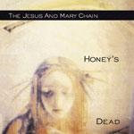 JAMC Honeys Dead