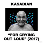 Kasabian For Crying Out Loud