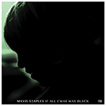 Mavis Staples If All I Was Was Black Album Cover
