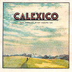 Calexico The Thread That Keeps Us Album Cover