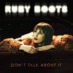Ruby Boots Don't Talk About It Album Cover