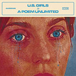 U.S. Girls In A Poem Unlimited Album Cover