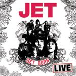 Jet Get Born Live