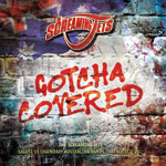 Screaming Jets Gotcha Covered