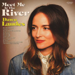 Dawn Landes Meet Me At The River