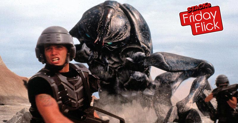 STACK's Friday Flick – Starship Troopers