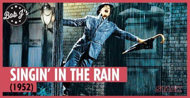 Bob J's – Singin' in the Rain (1952)