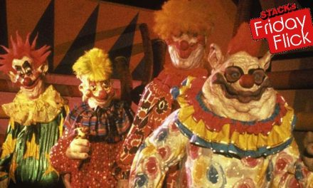 STACK's Friday Flick – Killer Klowns from Outer Space