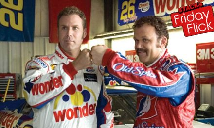 STACK's Friday Flick – Talladega Nights: The Ballad of Ricky Bobby