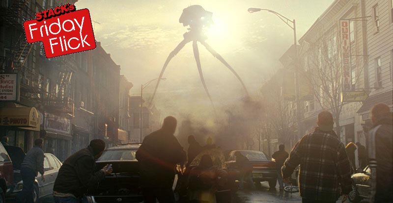 STACK's Friday Flick – War of the Worlds
