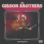 The Gibson Brothers Mockingbird