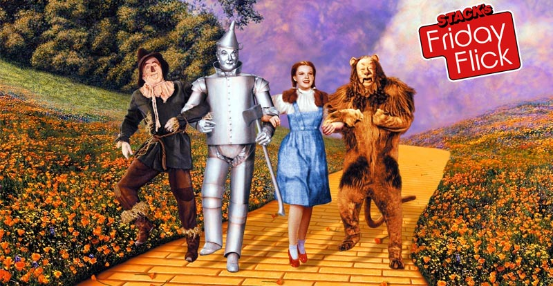 STACK's Friday Flick – The Wizard of Oz