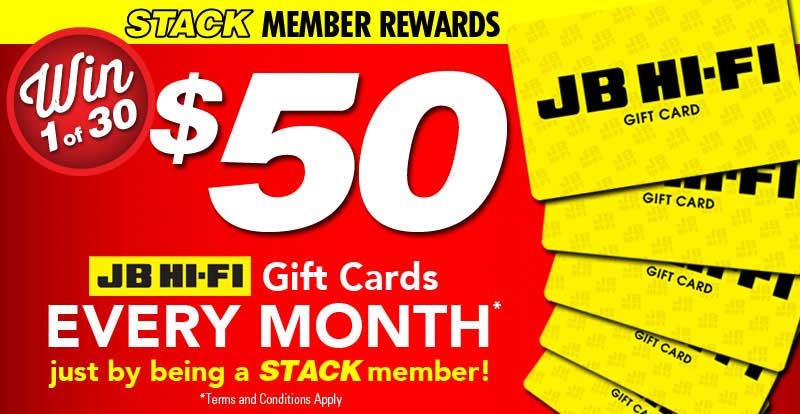 STACK member reward – win one of THIRTY $50 JB Hi-Fi gift cards!