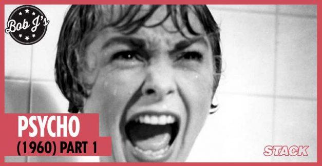 Bob J's – Psycho (1960) Part 1