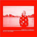 Julia Shapiro Perfect Version album cover