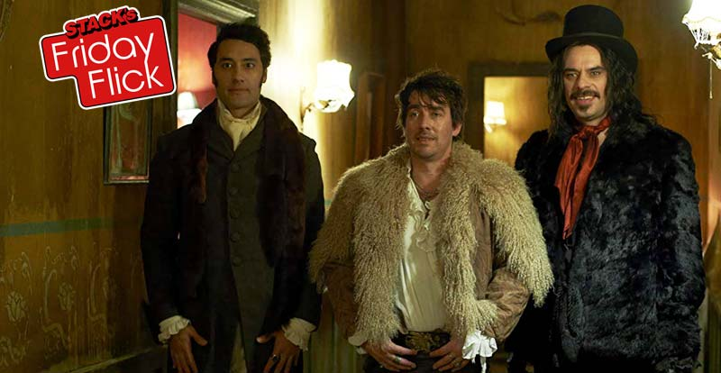 STACK's Friday Flick – What We Do in the Shadows