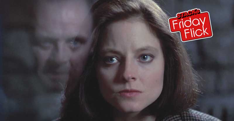 STACK's Friday Flick – The Silence of the Lambs