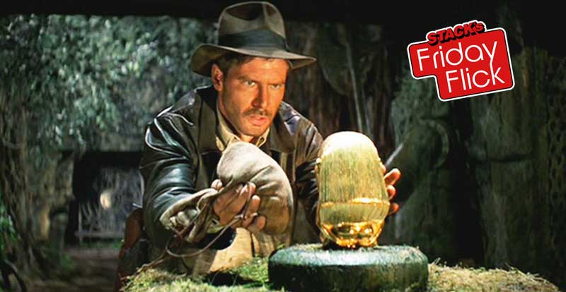 STACK's Friday Flick – Raiders of the Lost Ark