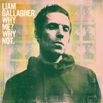 Liam Gallagher Why Me Why Not album cover