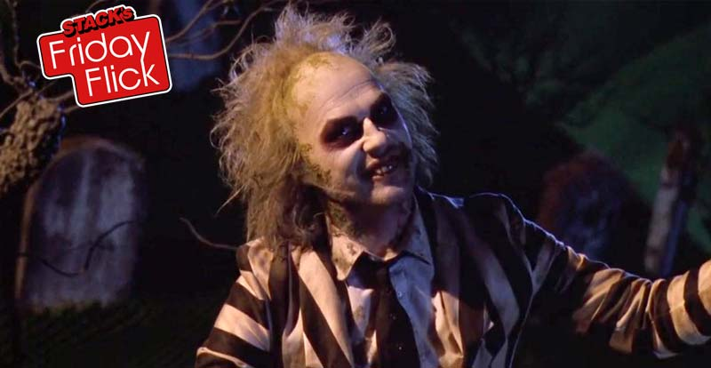 STACK's Friday Flick – Beetlejuice