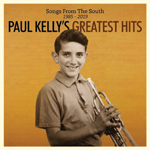 Paul Kelly Songs From The South