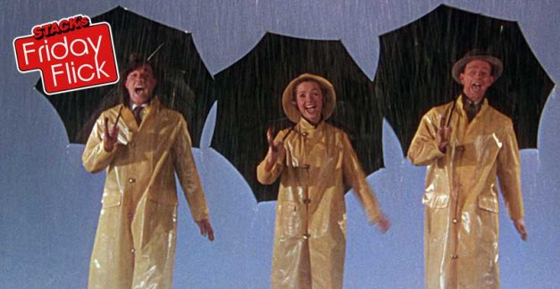 STACK's Friday Flick – Singin' in the Rain
