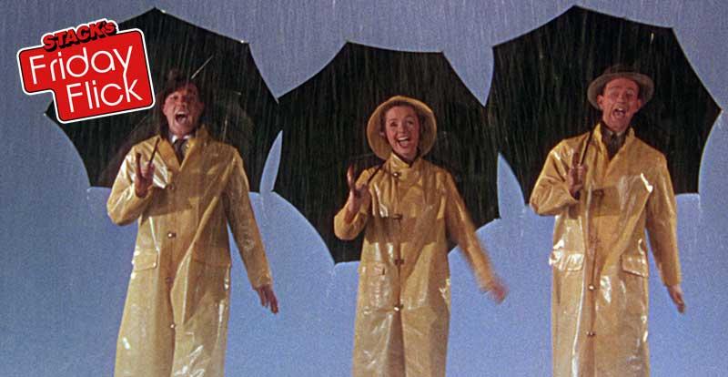 STACK's Friday Flick – Singin' in the Rain