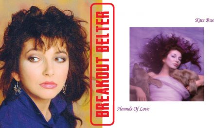 Breakout Belter: Kate Bush, 'Hounds of Love' (1985)