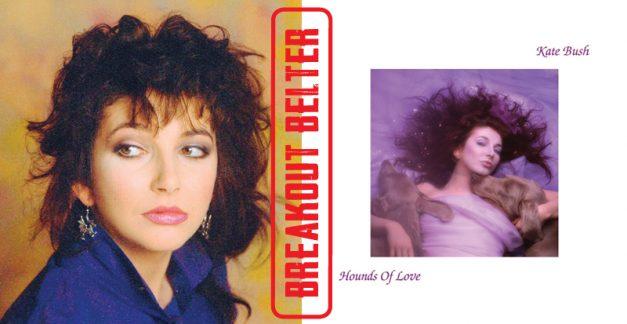 Breakout Belter: Kate Bush, 'Hounds of Love' (1985)