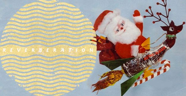 "An ""actual-cool"" Christmas playlist from Reverberation Radio"