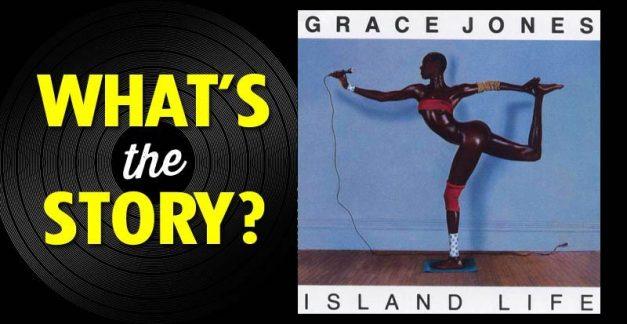 What's The Story?: Grace Jones, 'Island Life' (1985)