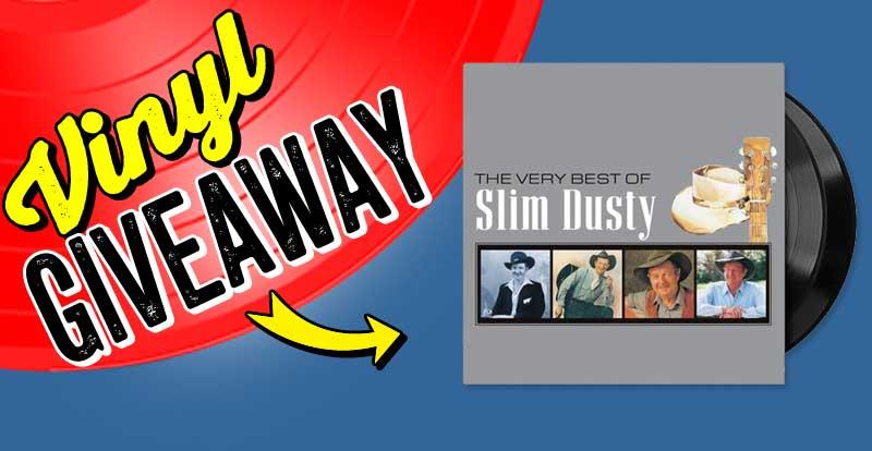 New release vinyl giveaway: The Very Best of Slim Dusty (Vinyl)