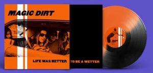 magic dirt life was better vinyl