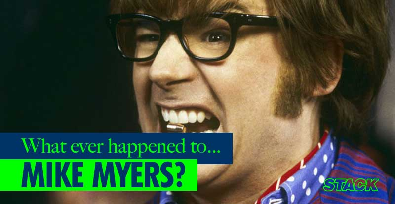 Whatever happened to… Mike Myers?
