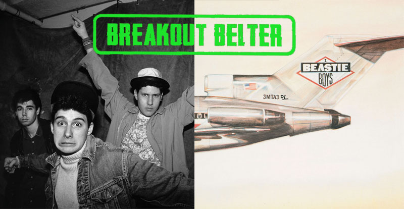 Breakout Belter: Beastie Boys, 'Licensed To Ill' (1986)