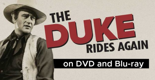 John Wayne classics on DVD & Blu-ray July 1