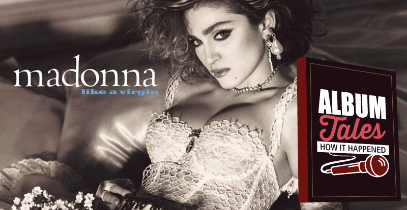 Album Tales (How It Happened): Madonna, 'Like a Virgin'