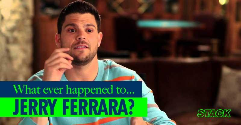 Whatever happened to… Jerry Ferrara?