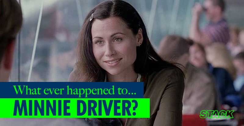 Whatever Happened to… Minnie Driver?