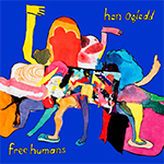 Album cover artwork for Free Humans by Hen Ogledd