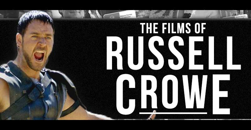 The films of Russell Crowe
