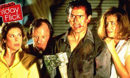 STACK's Friday Flick – Evil Dead II