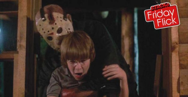 STACK's Friday Flick – Friday the 13th: The Final Chapter