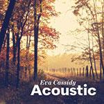 Album cover artwork for Acoustic by Eva Cassidy