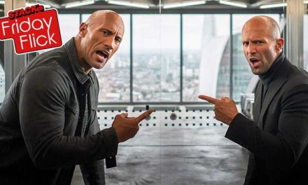 STACK's Friday Flick – Fast & Furious: Hobbs & Shaw
